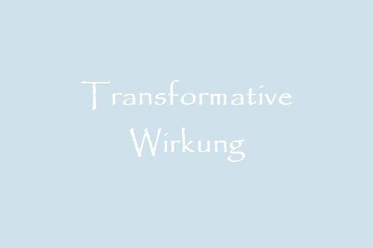 Transformative Wirkungsweise
